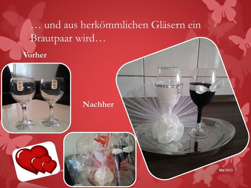… und aus herkömmlichen Gläsern ein Brautpaar wird…