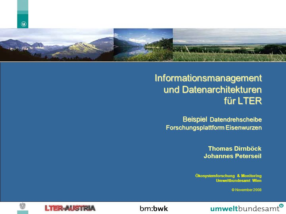 Informationsmanagement und Datenarchitekturen für LTER Beispiel Datendrehscheibe Forschungsplattform Eisenwurzen