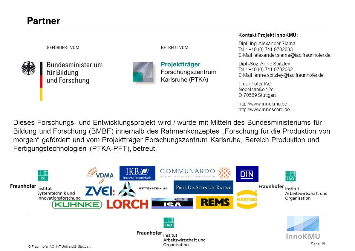 Partner Kontakt Projekt InnoKMU: Dipl.-Ing. Alexander Slama Tel.: +49 (0) 711 9702033 E-Mail: alexander.slama@iao.fraunhofer.de.