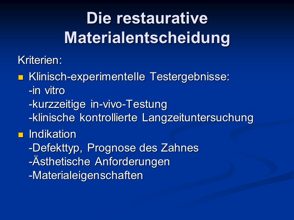Die restaurative Materialentscheidung