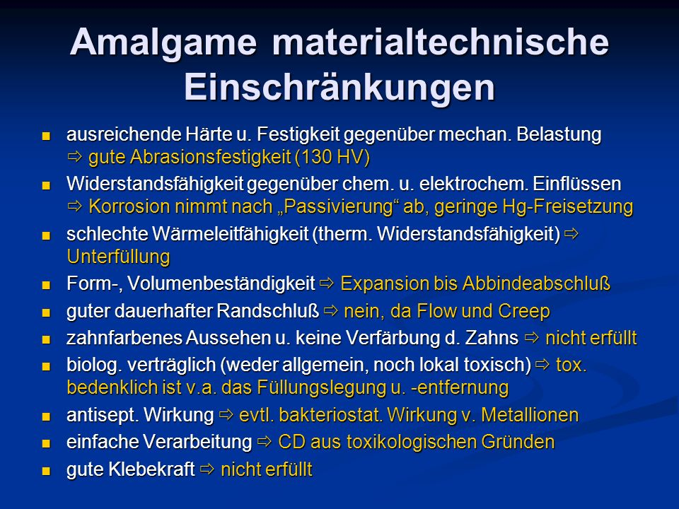 Amalgame materialtechnische Einschränkungen