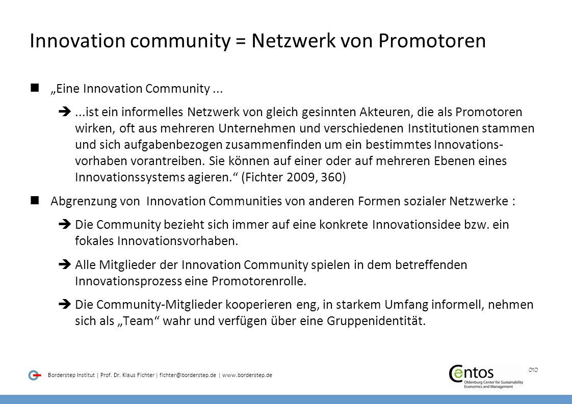 Innovation community = Netzwerk von Promotoren