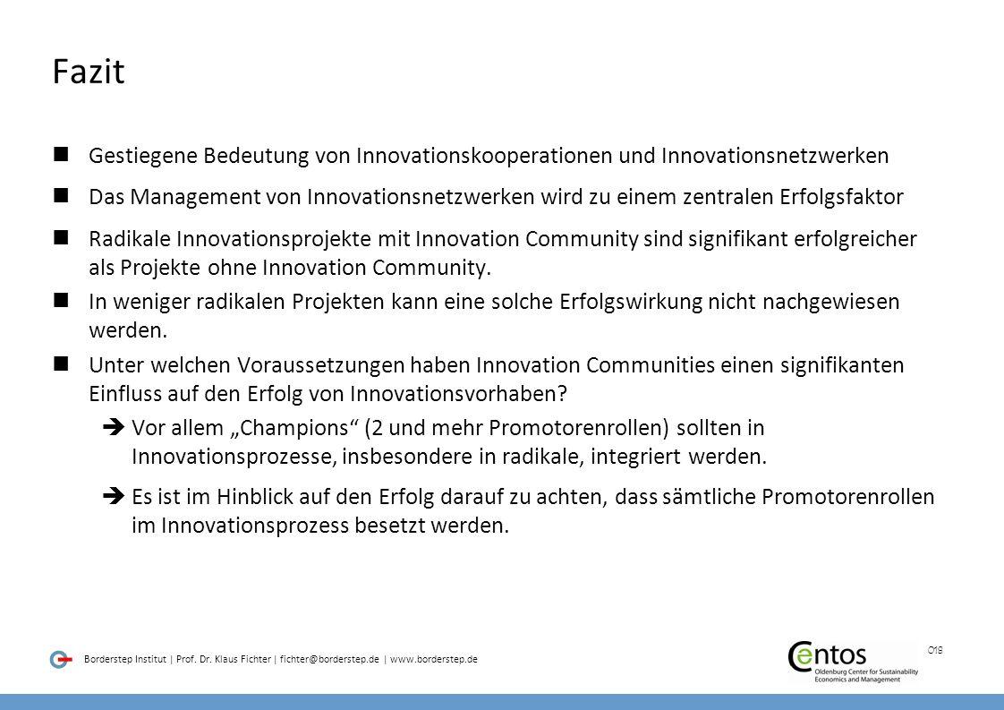Fazit Gestiegene Bedeutung von Innovationskooperationen und Innovationsnetzwerken.