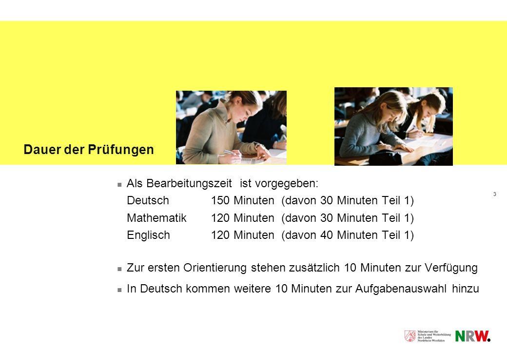 Dauer der Prüfungen Als Bearbeitungszeit ist vorgegeben: