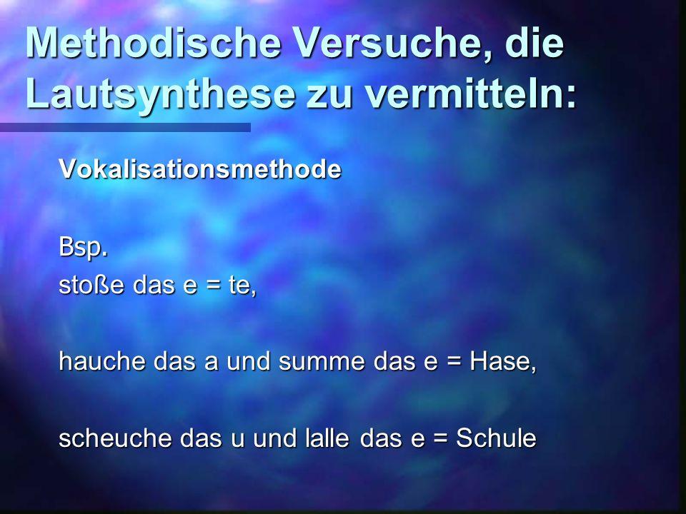 Methodische Versuche, die Lautsynthese zu vermitteln: