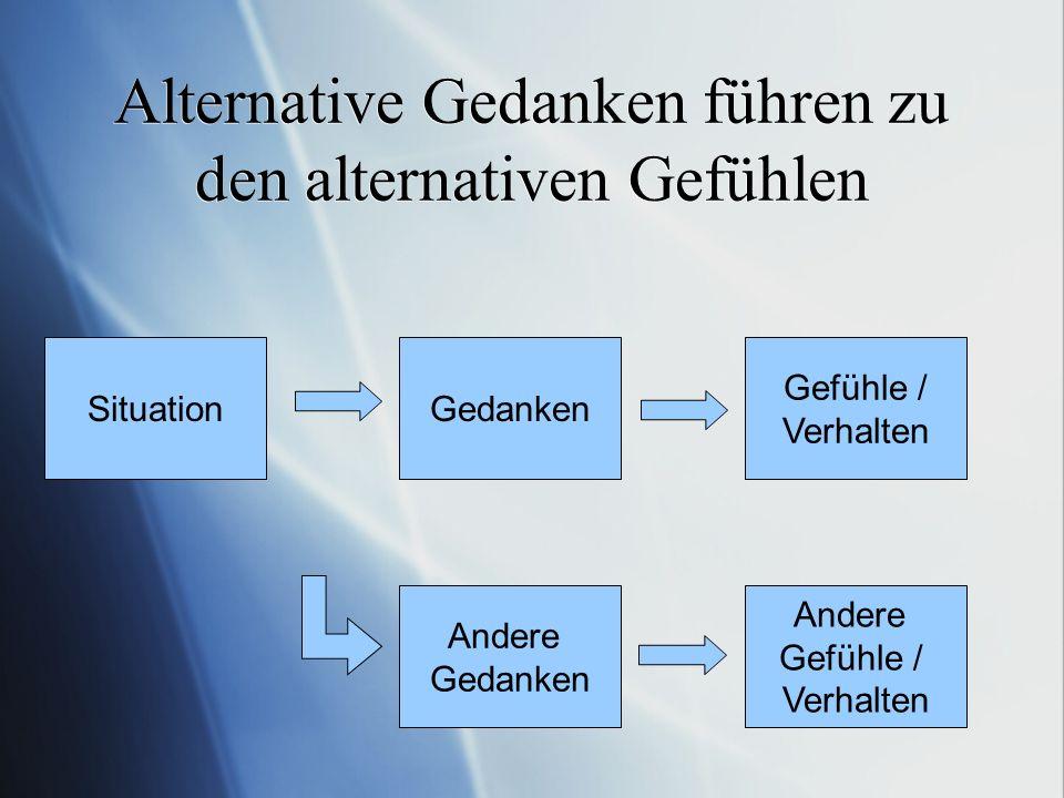 Alternative Gedanken führen zu den alternativen Gefühlen