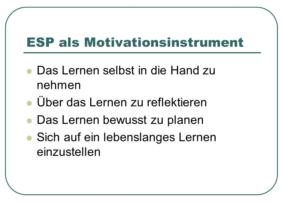 ESP als Motivationsinstrument