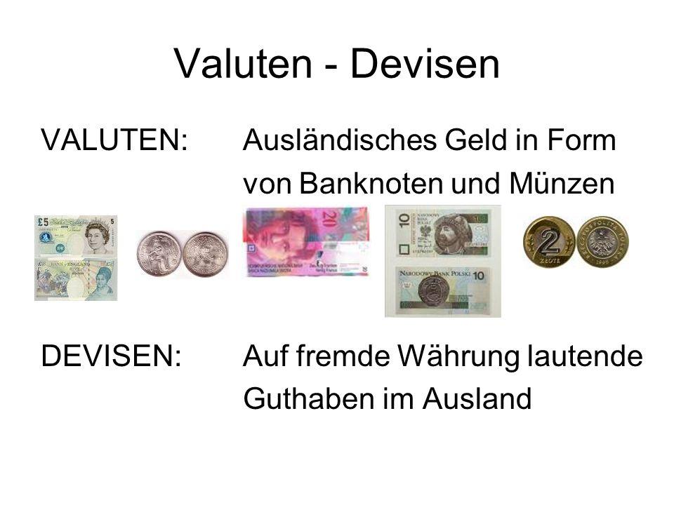 Valuten - Devisen VALUTEN: Ausländisches Geld in Form
