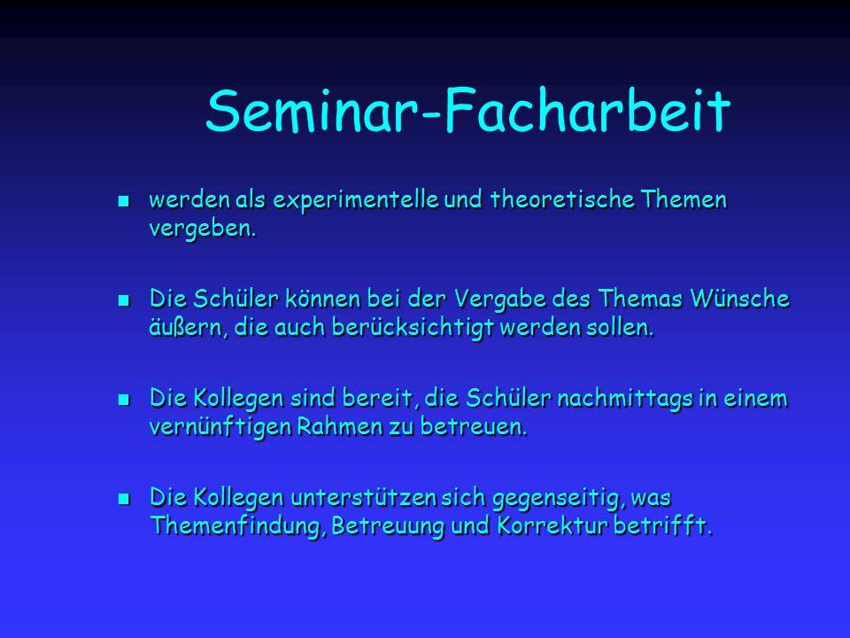 Seminar-Facharbeit werden als experimentelle und theoretische Themen vergeben.