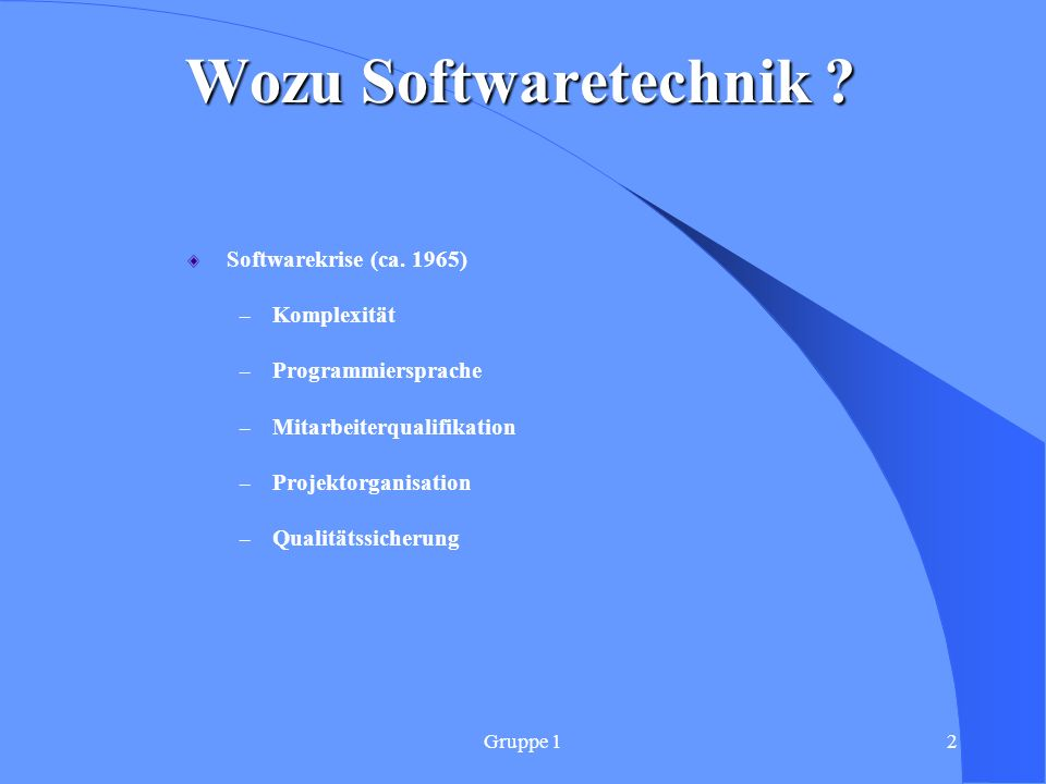 Wozu Softwaretechnik Softwarekrise (ca. 1965) Komplexität