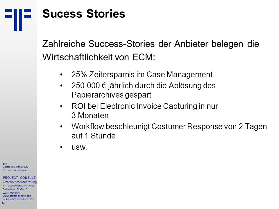 Sucess Stories Zahlreiche Success-Stories der Anbieter belegen die