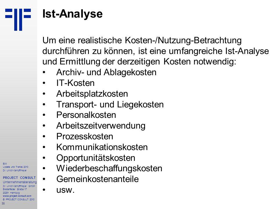 Ist-Analyse Um eine realistische Kosten-/Nutzung-Betrachtung