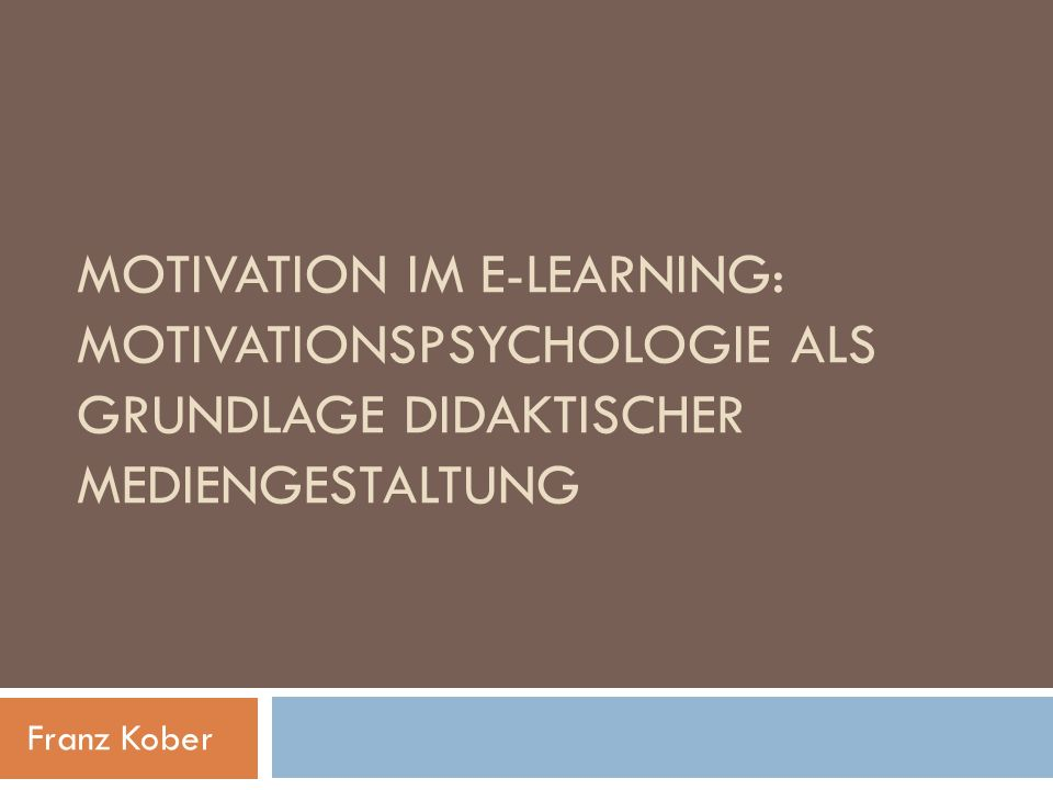 Motivation im e-Learning: Motivationspsychologie als Grundlage didaktischer Mediengestaltung