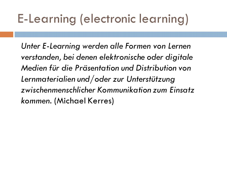 E-Learning (electronic learning)