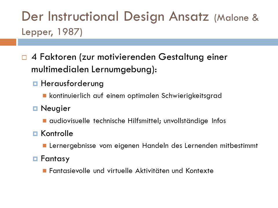 Der Instructional Design Ansatz (Malone & Lepper, 1987)