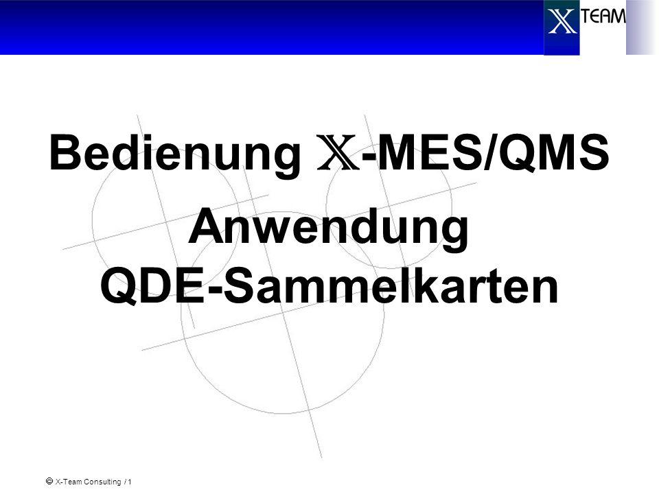 Bedienung X-MES/QMS Anwendung QDE-Sammelkarten