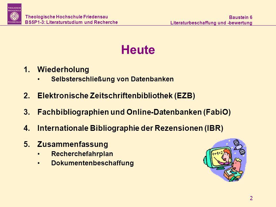Heute Wiederholung Elektronische Zeitschriftenbibliothek (EZB)