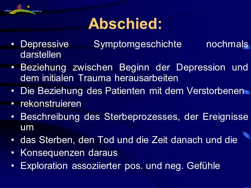 Abschied: Depressive Symptomgeschichte nochmals darstellen