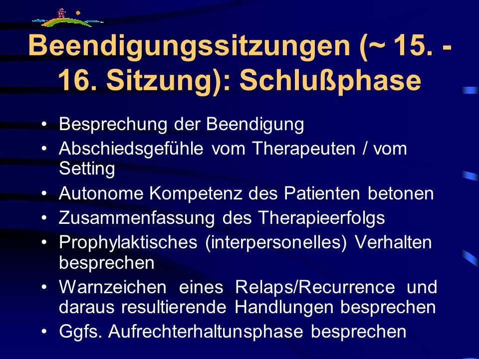 Beendigungssitzungen (~ 15. - 16. Sitzung): Schlußphase
