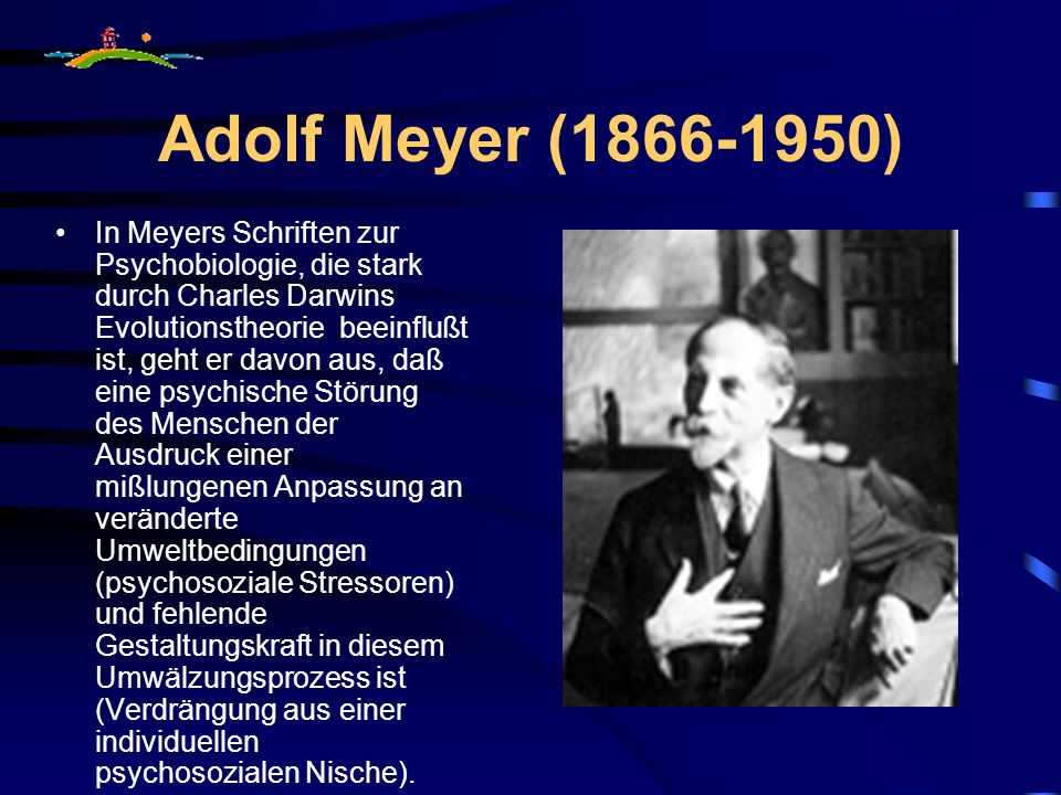 Adolf Meyer ( )