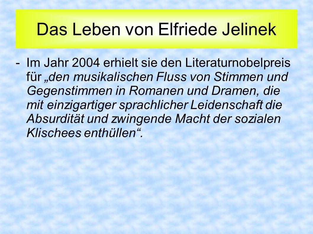 Das Leben von Elfriede Jelinek