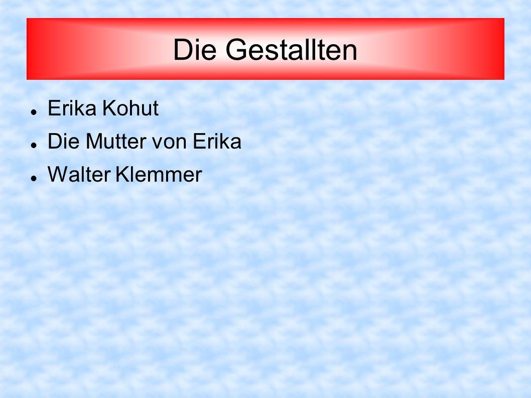 Die Gestallten Erika Kohut Die Mutter von Erika Walter Klemmer