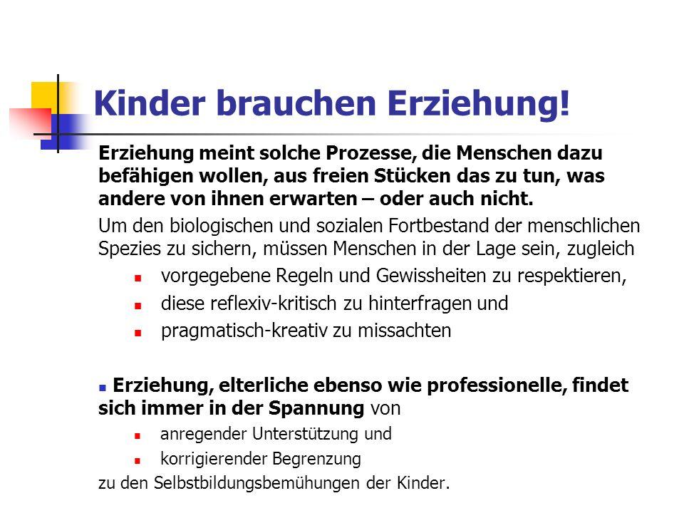Kinder brauchen Erziehung!
