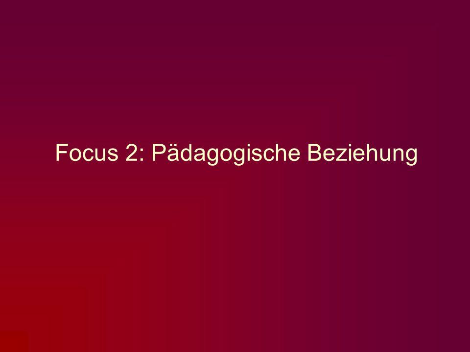 Focus 2: Pädagogische Beziehung