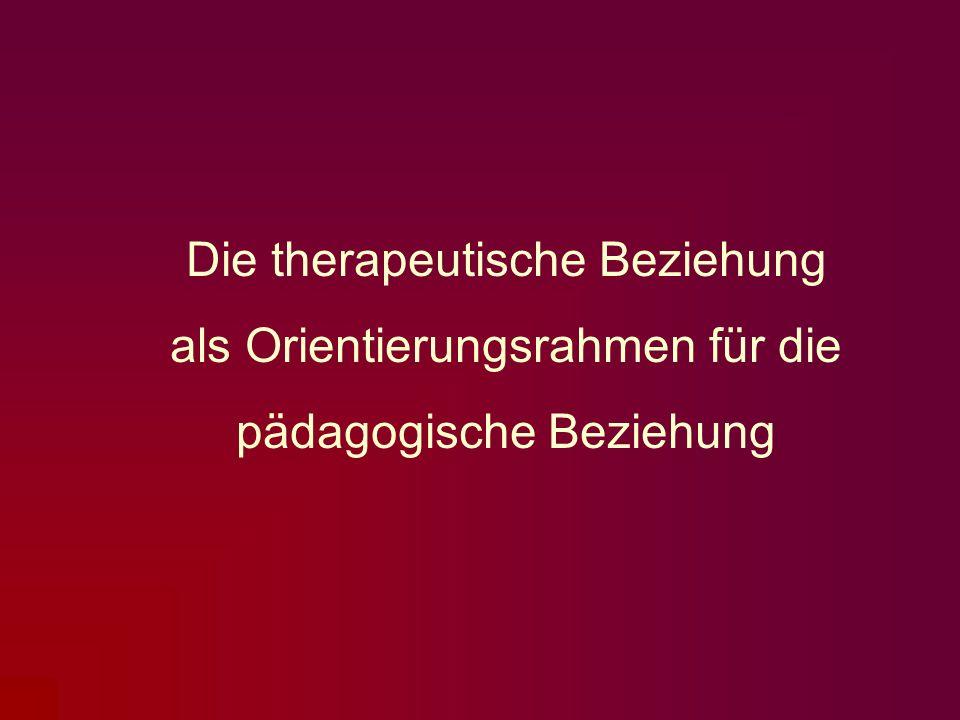 Die therapeutische Beziehung als Orientierungsrahmen für die