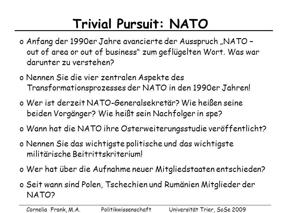 """Trivial Pursuit: NATO o Anfang der 1990er Jahre avancierte der Ausspruch """"NATO – out of area or out of business zum geflügelten Wort. Was war."""