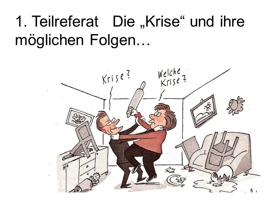 """1. Teilreferat Die """"Krise und ihre möglichen Folgen…"""