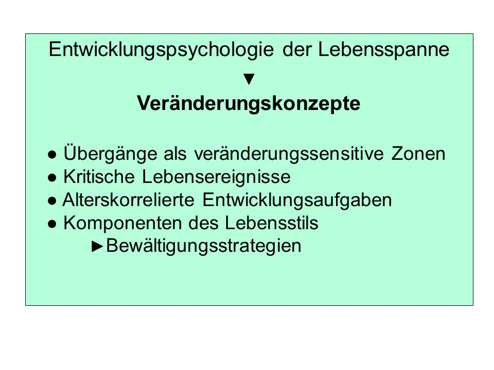 Entwicklungspsychologie der Lebensspanne Veränderungskonzepte