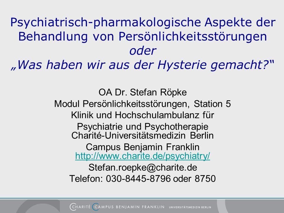 """Psychiatrisch-pharmakologische Aspekte der Behandlung von Persönlichkeitsstörungen oder """"Was haben wir aus der Hysterie gemacht"""