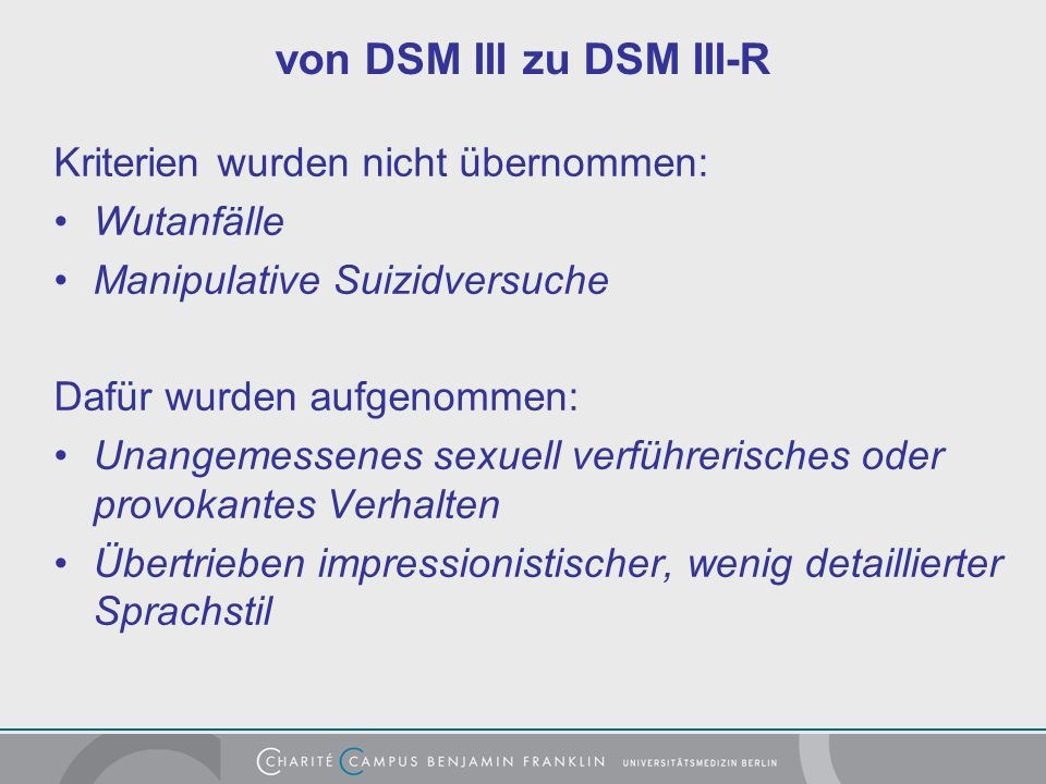 von DSM III zu DSM III-R Kriterien wurden nicht übernommen: Wutanfälle