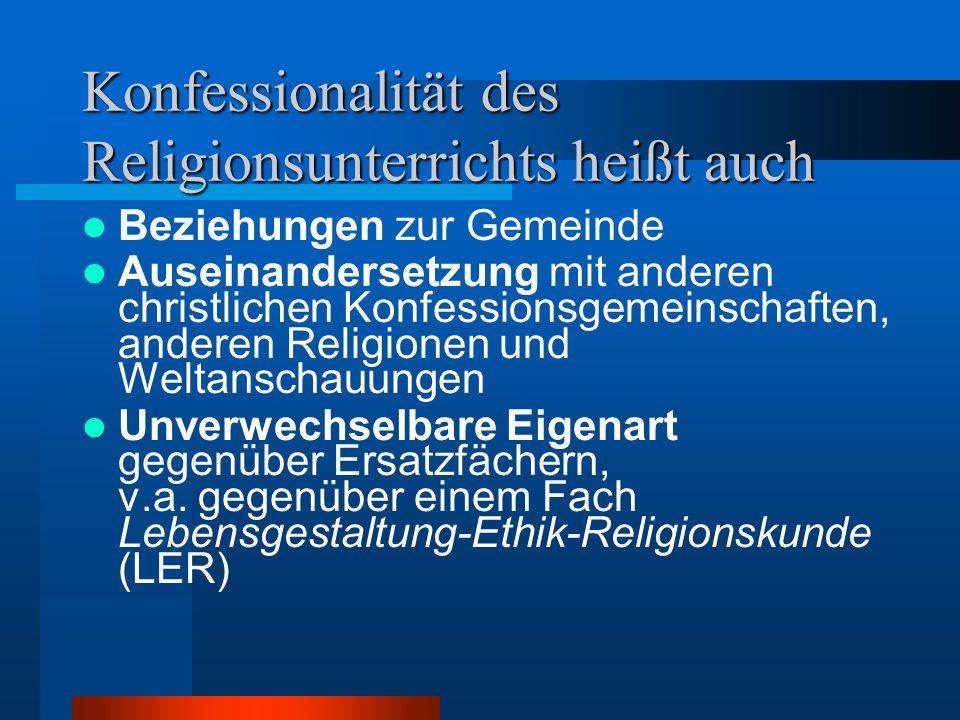 Konfessionalität des Religionsunterrichts heißt auch