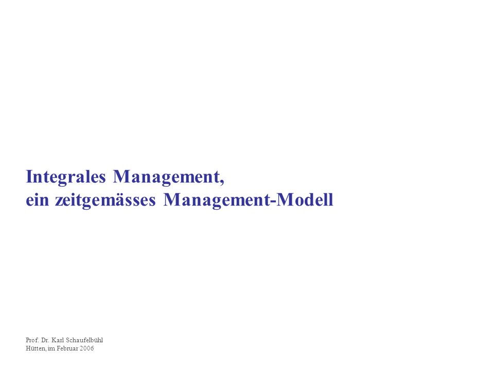 Integrales Management, ein zeitgemässes Management-Modell
