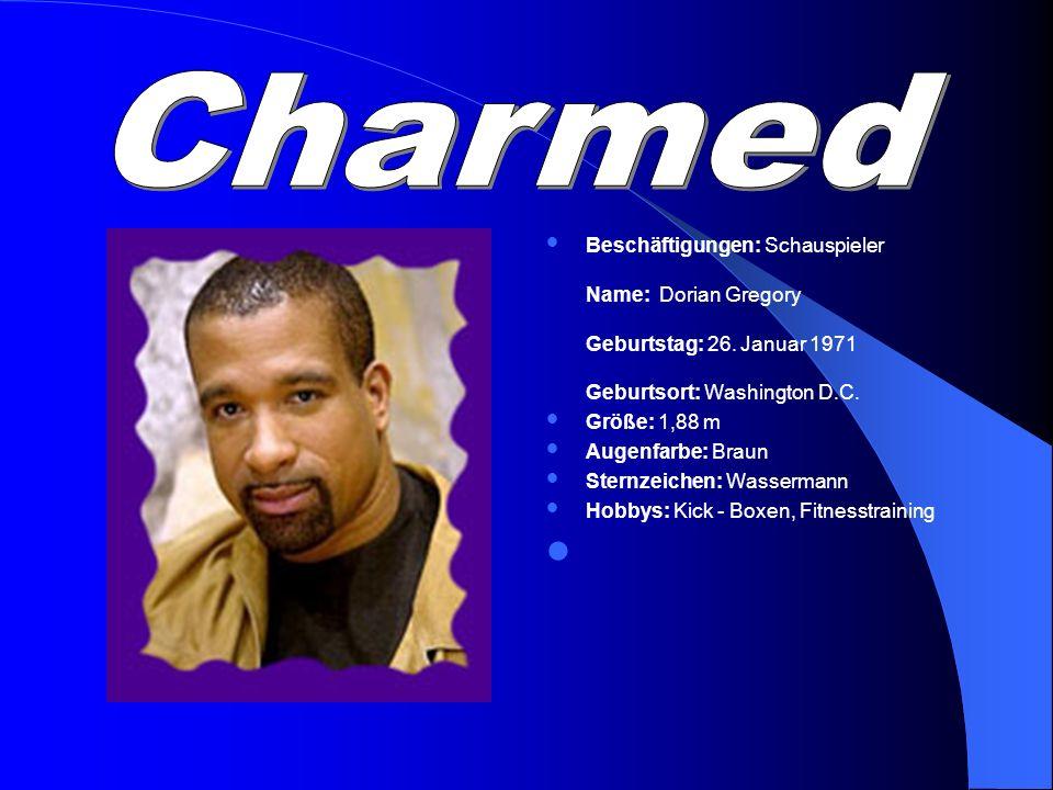Charmed Beschäftigungen: Schauspieler Name: Dorian Gregory Geburtstag: 26. Januar 1971 Geburtsort: Washington D.C.
