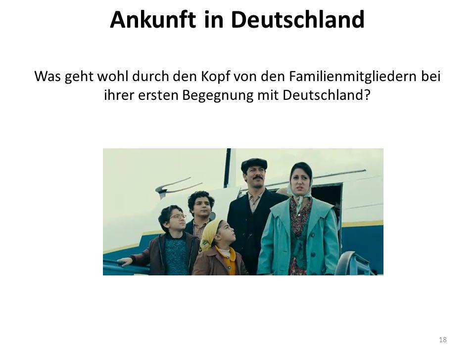 Ankunft in Deutschland Was geht wohl durch den Kopf von den Familienmitgliedern bei ihrer ersten Begegnung mit Deutschland