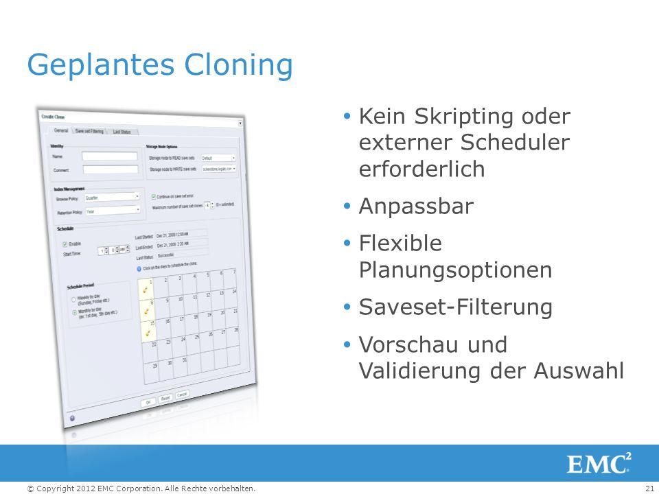 Geplantes Cloning Kein Skripting oder externer Scheduler erforderlich