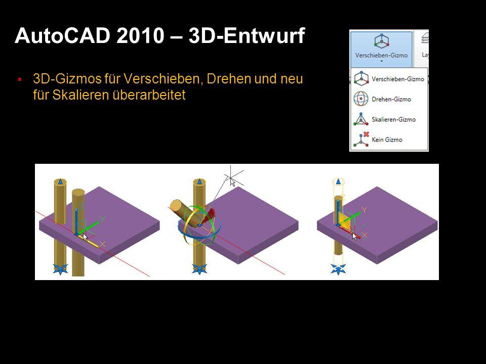AutoCAD 2010 – 3D-Entwurf 3D-Gizmos für Verschieben, Drehen und neu für Skalieren überarbeitet.
