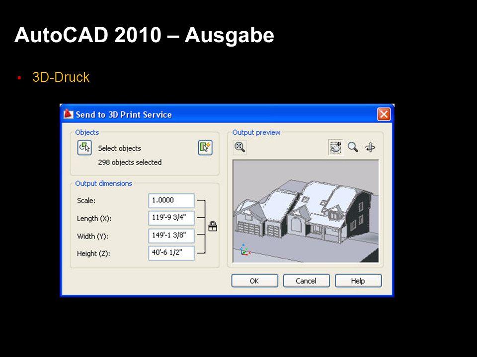 AutoCAD 2010 – Ausgabe 3D-Druck