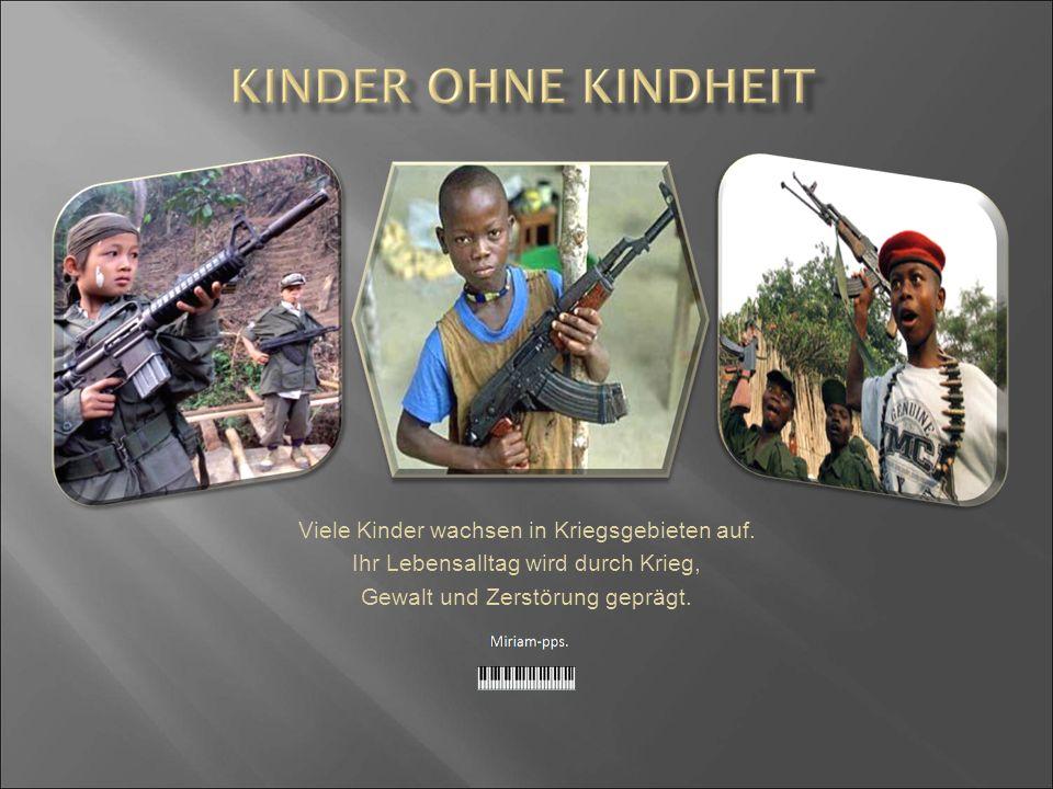 Viele Kinder wachsen in Kriegsgebieten auf.