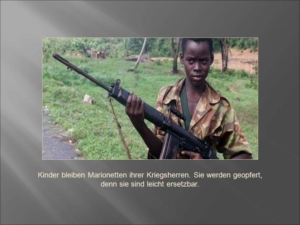 Kinder bleiben Marionetten ihrer Kriegsherren. Sie werden geopfert,