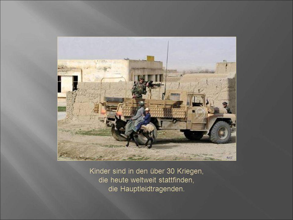 Kinder sind in den über 30 Kriegen, die heute weltweit stattfinden,