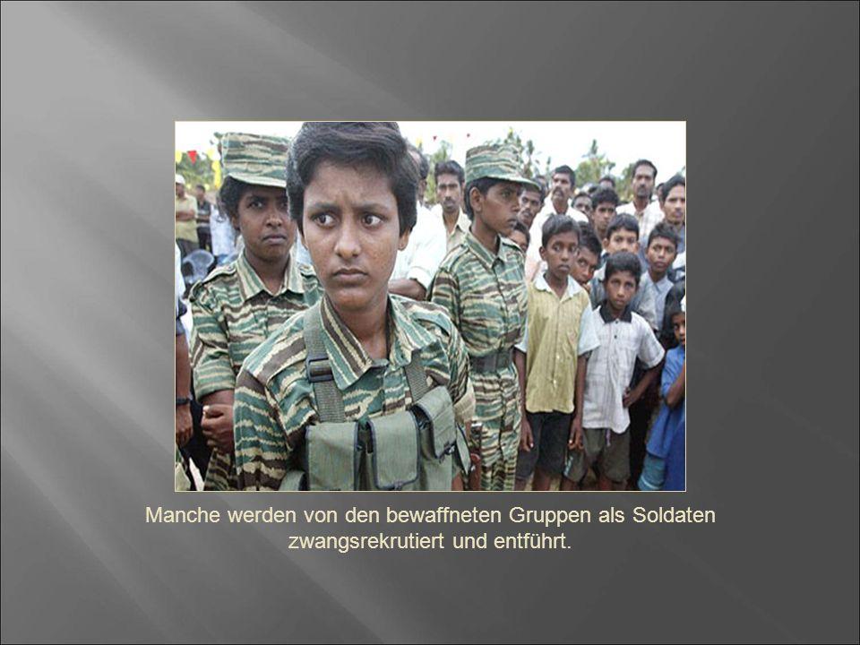 Manche werden von den bewaffneten Gruppen als Soldaten