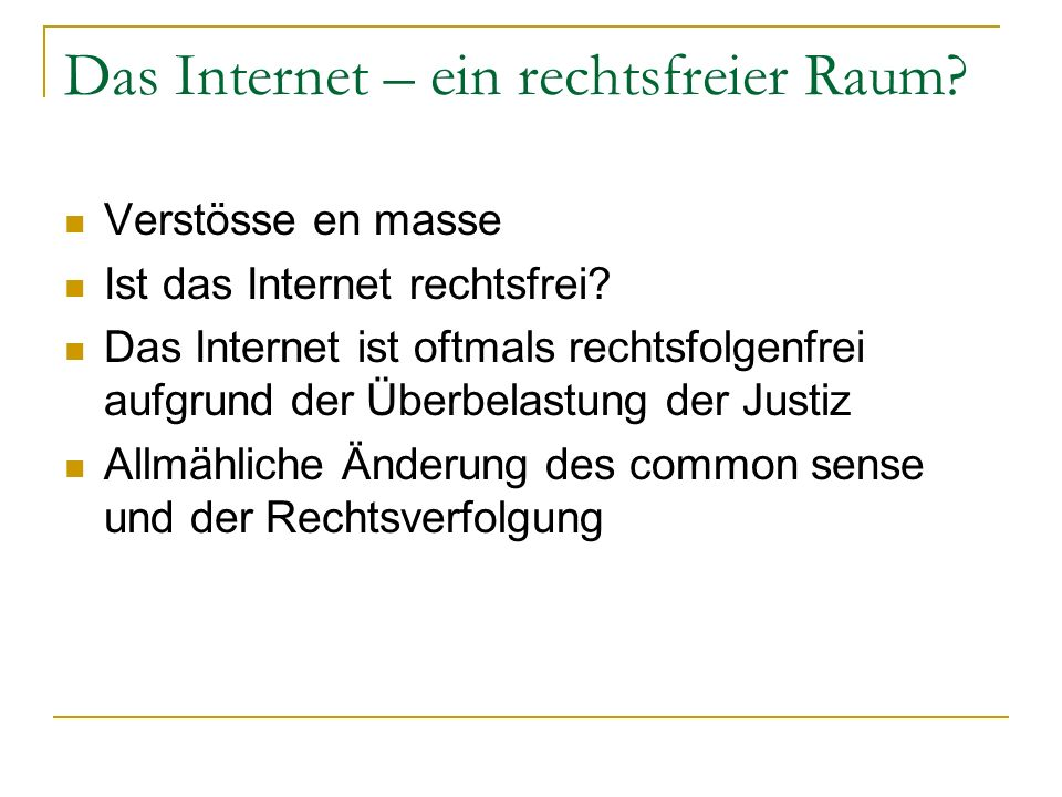 Das Internet – ein rechtsfreier Raum