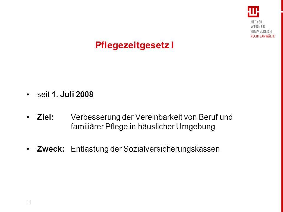 Pflegezeitgesetz I seit 1. Juli 2008