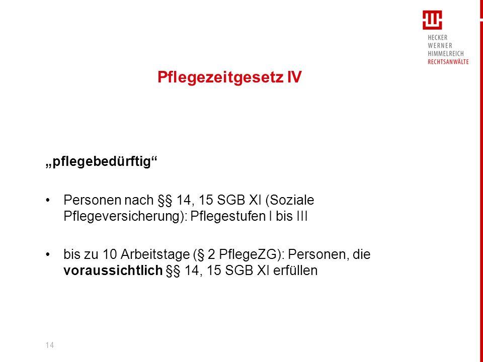 """Pflegezeitgesetz IV """"pflegebedürftig"""