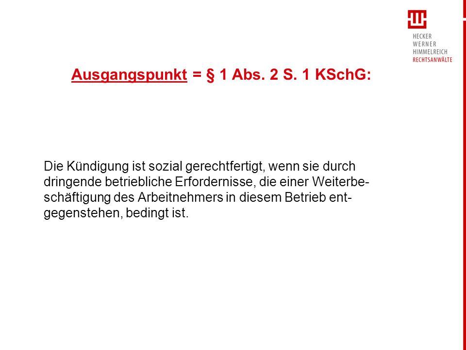 Ausgangspunkt = § 1 Abs. 2 S. 1 KSchG: