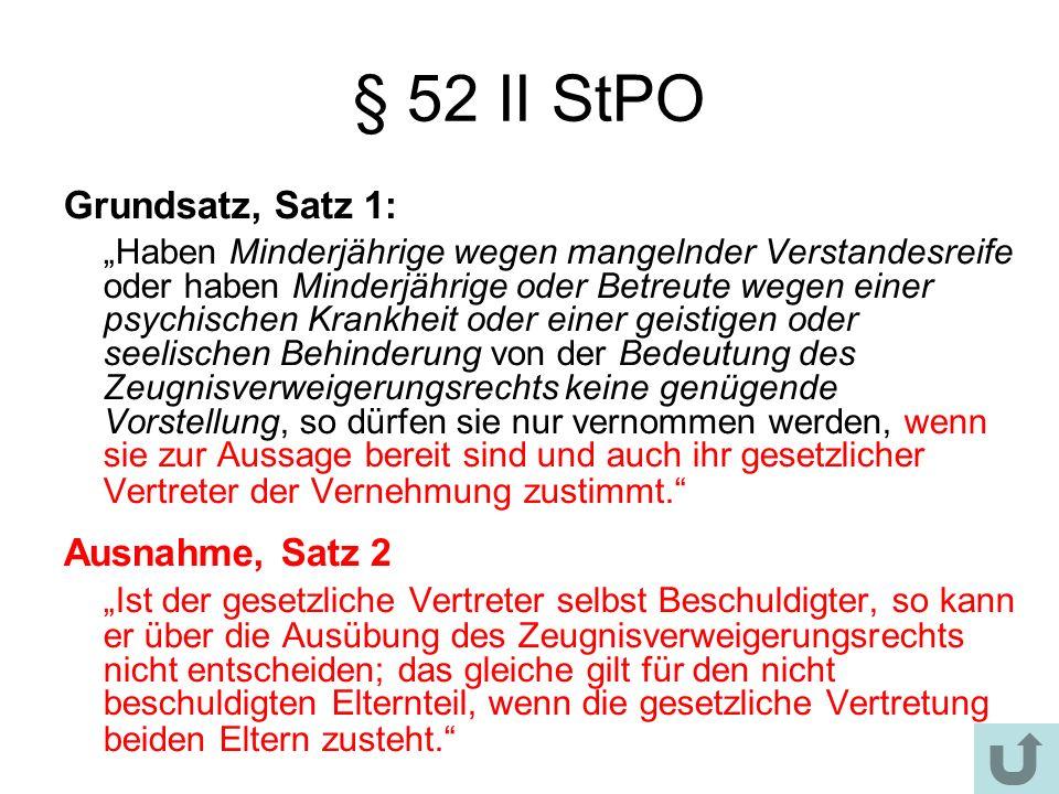§ 52 II StPO Grundsatz, Satz 1: Ausnahme, Satz 2
